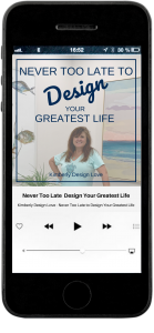 Never too late to design your greatest life